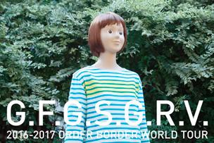 ORDER BORDER WORLD TOUR 「G.F.G.S.G.R.V.」【9月15日〜19日開催】